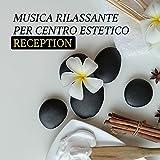 Musica rilassante per centro estetico reception