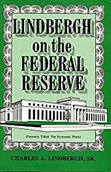 Lindbergh On the Federal Reserve (The Economic Pinch)