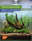 Nano-aquariums. Installation, entretien, plantes,