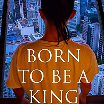 Born to Be a King (feat. K808Beatz)