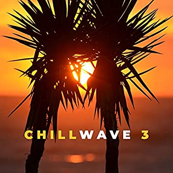 Chillwave 3