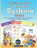Orton Gillingham Workbook For Kids With Dyslexia. 100 Orton Gillingham Activities to Improve Writing and Reading Skills in Children with Dyslexia. Volume 2. Full color edition.