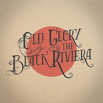 Old Glory & The Black Riviera