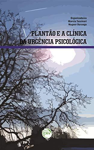 Plantão e a clínica da urgência psicológica