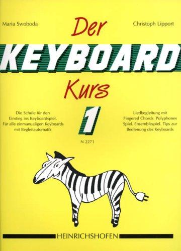 Der Keyboard-Kurs. Band 1 mit CD: Die Schule für den Einstieg ins Keyboard-Spiel. Für alle einmanualigen Keyboards mit Begleitautomatik. ... Tipps zur Bedienung des Keyboards