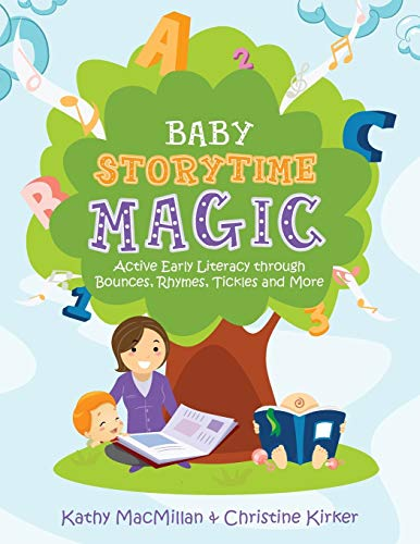Download Baby Storytime Magic: Active Early Literacy through Bounces, Rhymes, Tickles, and More 0838912168
