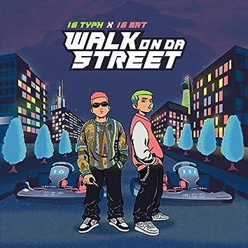 Walk On Da Street