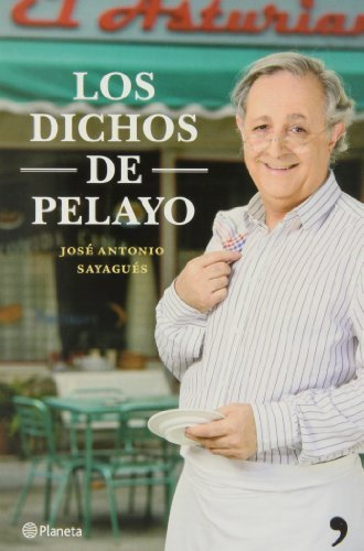 Los dichos de Pelayo by José Antonio Sayagués(2013-11-01)
