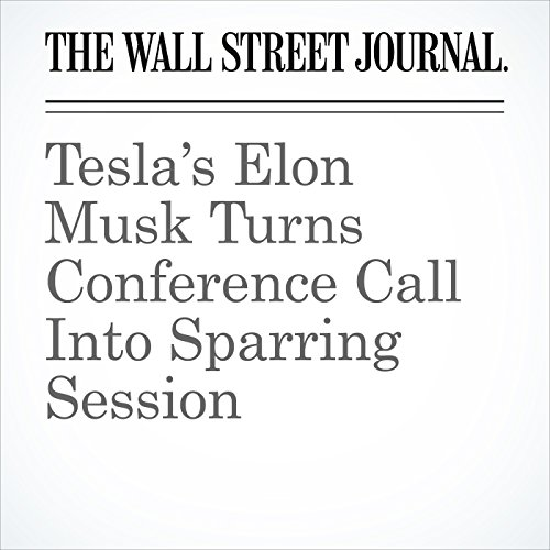 Tesla's Elon Musk Turns Conference Call Into Sparring Session copertina