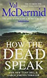 How the Dead Speak (Tony Hill and Carol Jordan, Band 11) - Val McDermid