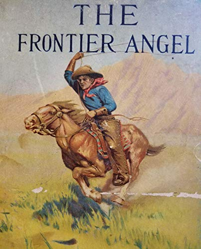 The Frontier Angel: Famine Seeking Quality End Novels (English Edition)