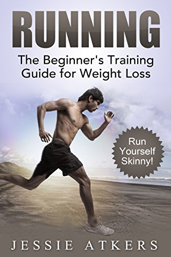 Running: The Beginner's Training Guide for Weight Loss (English Edition)
