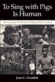 To Sing with Pigs Is Human: The Concept of Person in Papua New Guinea (English Edition)