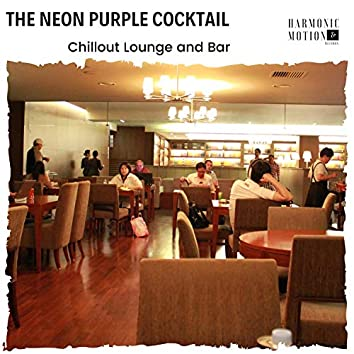 The Neon Purple Cocktail - Chillout Lounge And Bar