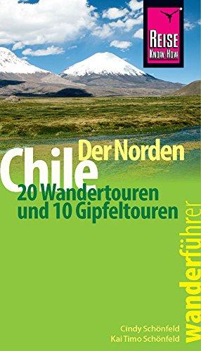 Reise Know-How Wanderführer Chile – der Norden: 20 Wandertouren und 10 Gipfeltouren