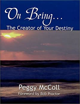 On Being: The Creator of Your Destiny 0973043105 Book Cover