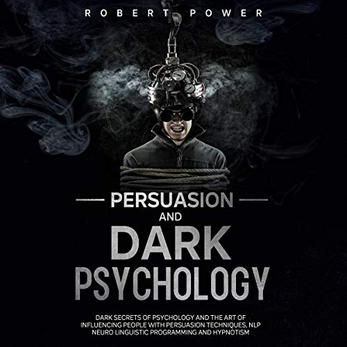Persuasion and Dark Psychology cover art