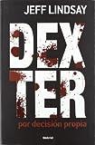 Dexter por decisión propia (Umbriel thriller)