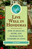 DEL-Live Well in Honduras: How to Relocate, Retire, and Increase Your Standard of Living