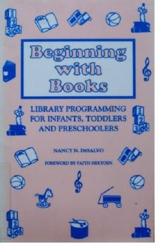 Beginning With Books: Library Programming for Infants, Toddlers, and Preschoolersの詳細を見る
