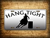 Fhdang Decor Cowboys Nummernschild Barrel Racing Auto Tag Cowgirl und Pferd Racer Rodeo Schild mit Text ~ Hang Tight ~