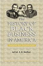 History of Black Business in America: Capitalism, Race, Entrepreneurship (Evolution of Modern Business Series)