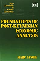 Foundations of Post-Keynesian Economic Analysis (New Directions in Modern Economics Series)