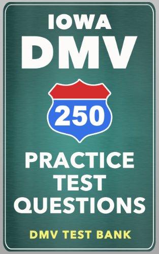 250 Iowa Dmv Practice Test Questions