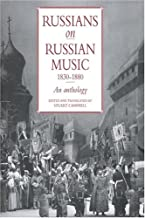 Russians on Russian Music, 1830-1880: An Anthology (v. 1)