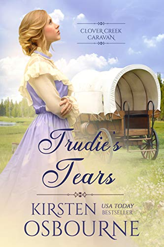 Trudie's Tears (Clover Creek Caravan Book 6) (English Edition)
