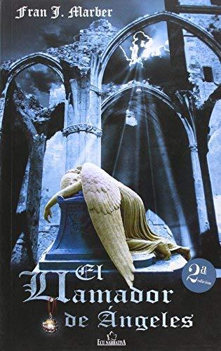 El llamador de ángeles, 2.ª ed by Fran J. Marber (2011-11-01)