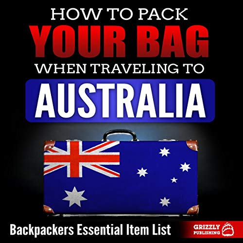 How to Pack Your Bag When Traveling to Australia audiobook cover art