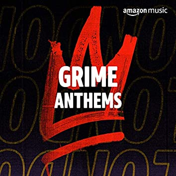 Grime Anthems