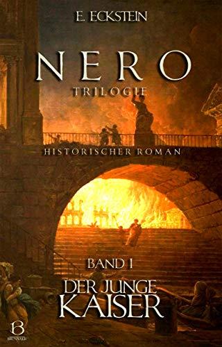 Nero. Band I: Der junge Kaiser (Die NERO-Trilogie 1)