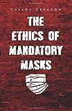 The Ethics of Mandatory Masks
