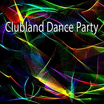 Clubland Dance Party