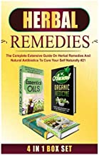 Herbal Remedies: The Complete Extensive Guide on Herbal Remedies and Natural Antibiotics to Cure Your Self Naturally #21