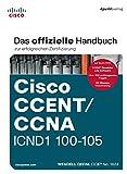Cisco CCENT/CCNA ICND1 100-105: Das offizielle Handbuch zur erfolgreichen Zertifizierung - Wendell Odom