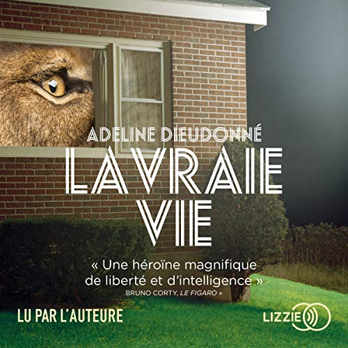 La vraie vie Audiobook By Adeline Dieudonné cover art