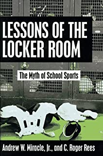 Lessons of the Locker Room: The Myth of School Sports