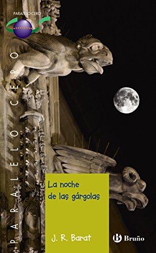 La noche de las gárgolas (Castellano - JUVENIL - PARALELO CERO)