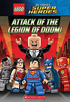 Attack of the Legion of Doom! (LEGO DC Super Heroes: Chapter Book) by [J.E. Bright]