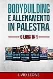 Photo Gallery bodybuilding e allenamento in palestra: 6 libri in 1. 1-2)bodybuilding volume 1+ volume 2 3)schede 4)diete (massa e definizione) 5)allenamento addominali 6)allenamento a corpo libero