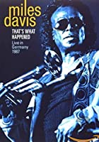 Miles Davis That's What Happened Live In Germany 1987 [DVD]