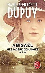 Abigaël, messagère des anges (Abigaël, Tome 3) de Marie-Bernadette Dupuy