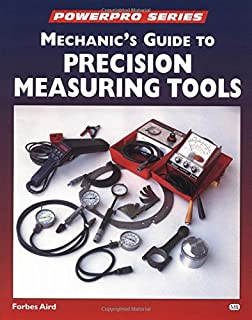 Mechanic's Guide to Precision Measurement Tools
