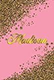 Madison: Personal Name Blank Lined Notebook Pink & Gold Stars Confetti Glitter for Writing Journal or Diary Women & girls Gift for Birthday or Valentine's Day 110 Pages Size 6x9 Elegant Matte Finish