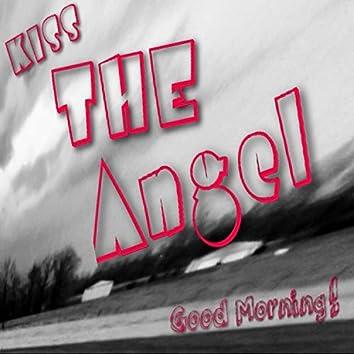 Kiss The Angel Good Morning