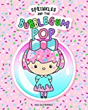 Sprinkles and the Bubblegum POP (English Edition)