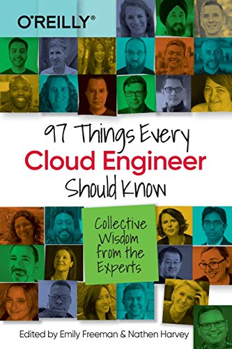 [EBOOK] 97 Things Every Cloud Engineer Should Know: Collective Wisdom from the Experts